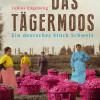 """Buchtipp """"Das Tägermoos – Ein deutsches Stück Schweiz"""""""