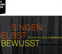 SINGEN SELBST BEWUSST – Fotoinstallation Florian Schwarz