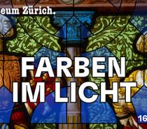 «Farben im Licht. Glasmalerei vom 13. bis 21. Jahrhundert» neue Wechselausstellung im Landesmuseum Zürich